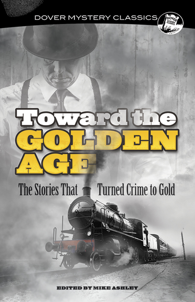 Toward the Golden Age: The Stories That Turned Crime to Gold