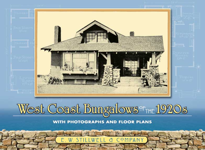 West Coast Bungalows of the 1920s: With Photographs and Floor Plans (eBook)
