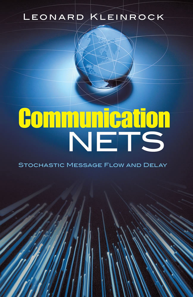 Communication Nets: Stochastic Message Flow and Delay (eBook)