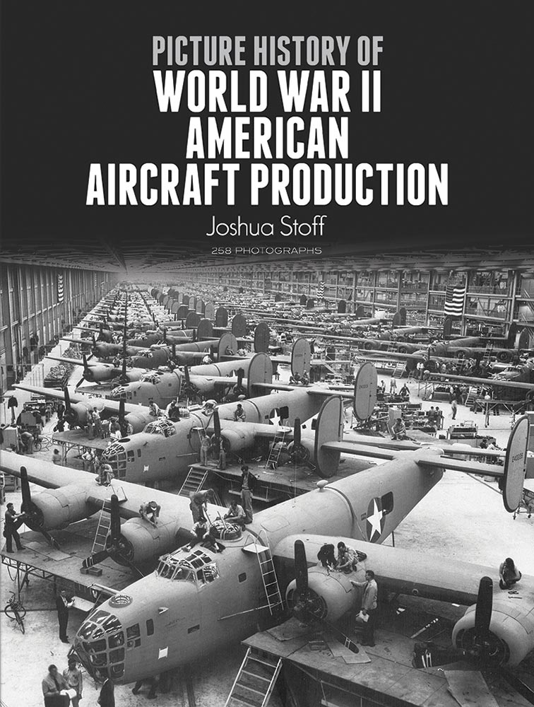 Picture History of World War II American Aircraft Production