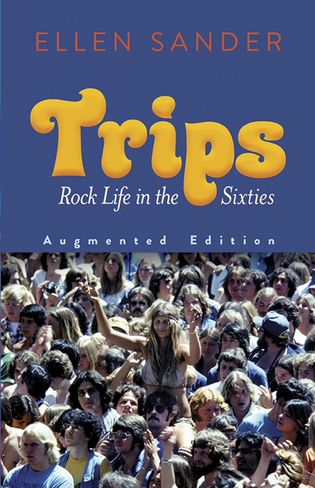 Trips: Rock Life in the Sixties—Augmented Edition
