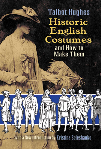 Historic English Costumes and How to Make Them (eBook)