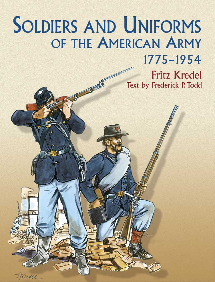 Soldiers and Uniforms of the American Army, 1775-1954 (eBook)