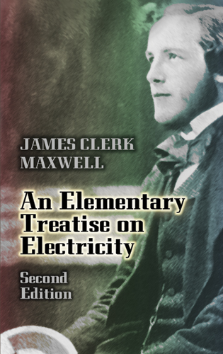 An Elementary Treatise on Electricity: Second Edition (eBook)