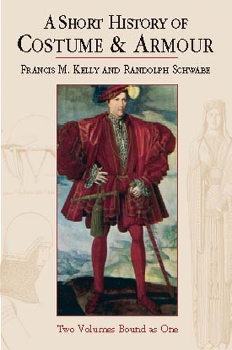 A Short History of Costume & Armour: Two Volumes Bound as One (eBook)