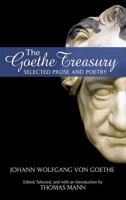 The Goethe Treasury: Selected Prose and Poetry (eBook)