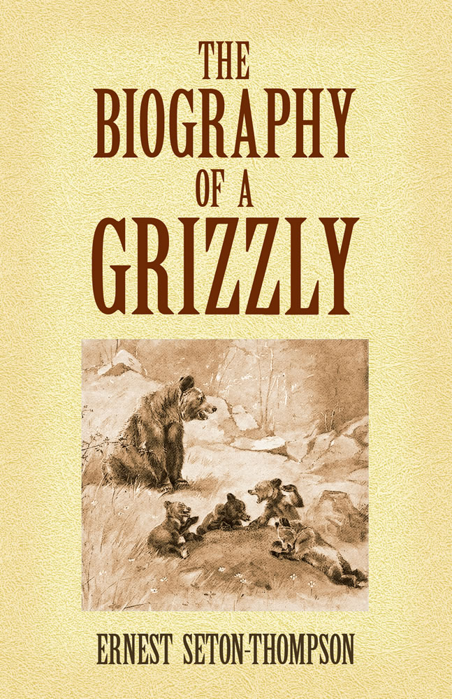 The Biography of a Grizzly (eBook)