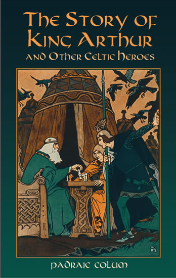 The Story of King Arthur and Other Celtic Heroes (eBook)