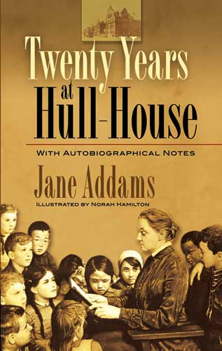 Twenty Years at Hull-House: With Autobiographical Notes (eBook)