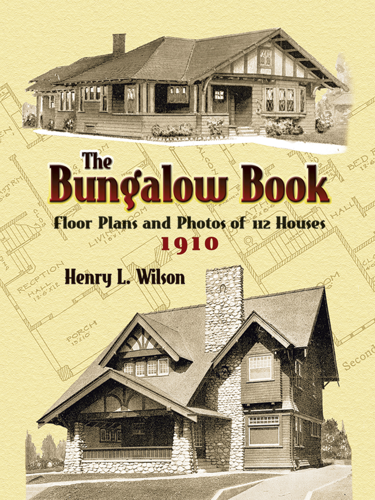 The Bungalow Book: Floor Plans and Photos of 112 Houses, 1910