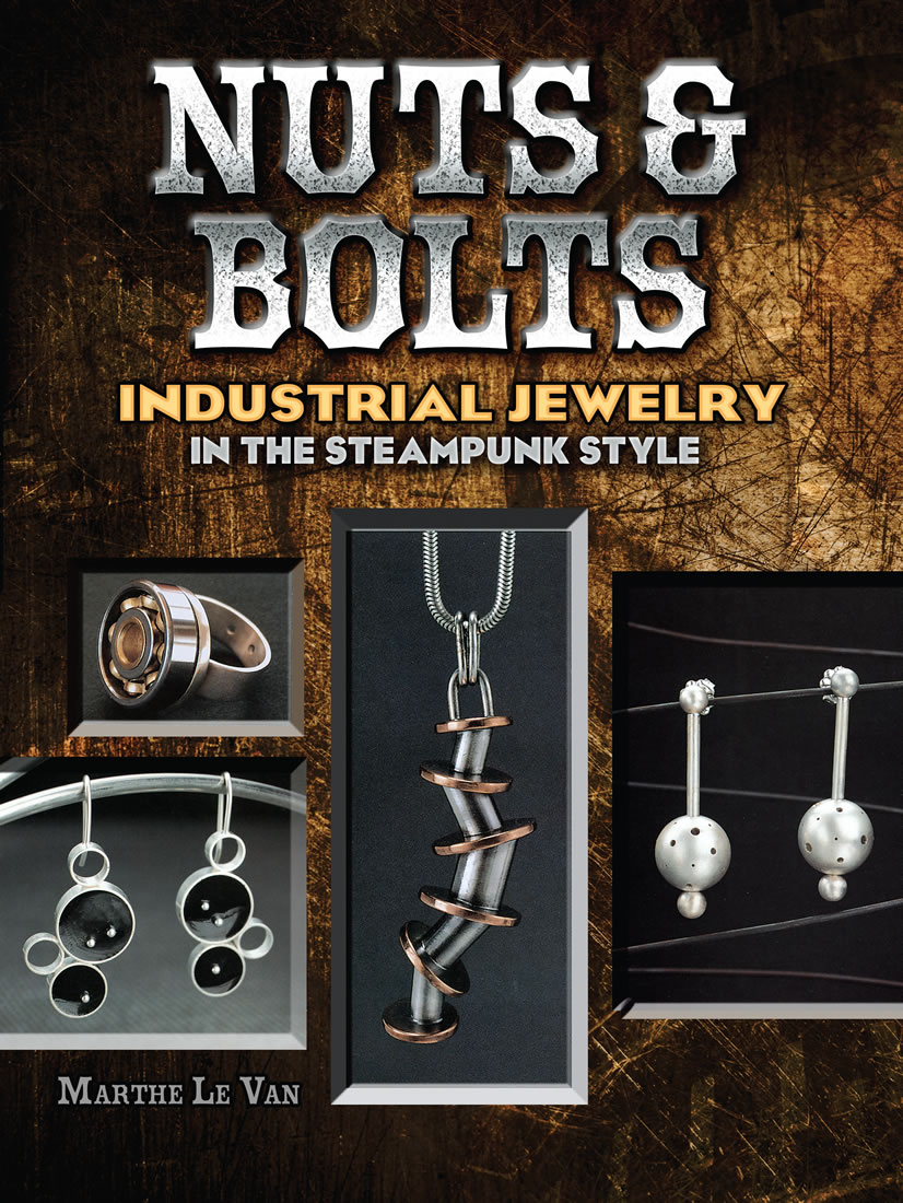 Nuts & Bolts: Industrial Jewelry in the Steampunk Style
