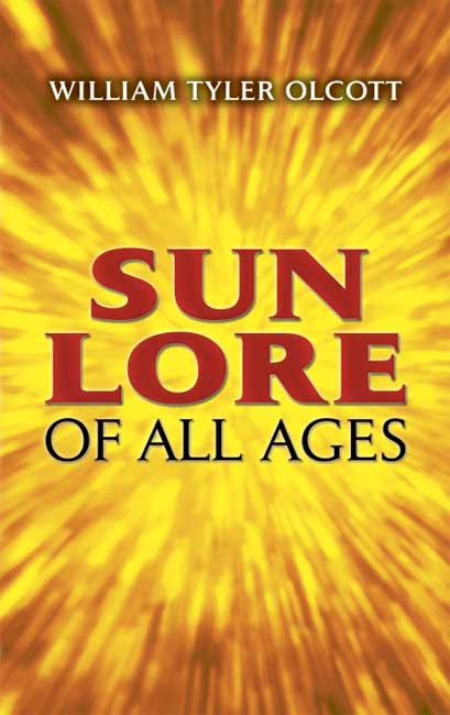 Sun Lore of All Ages: A Collection of Myths and Legends (eBook)