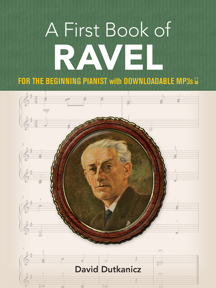 A First Book of Ravel: for The Beginning Pianist With Downloadable MP3s