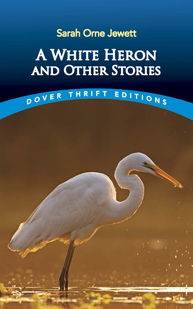 A White Heron and Other Stories