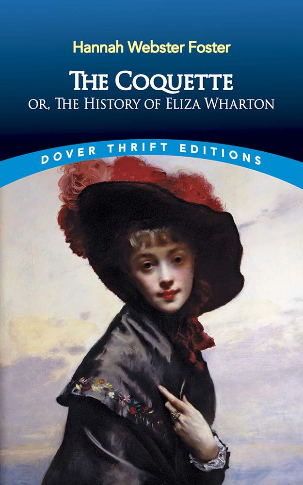 The Coquette: or, The History of Eliza Wharton