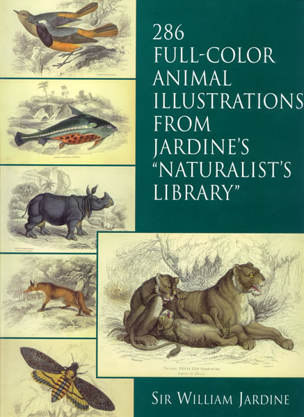 "286 Full-Color Animal Illustrations: From Jardine's ""Naturalist's Library"" (eBook)"
