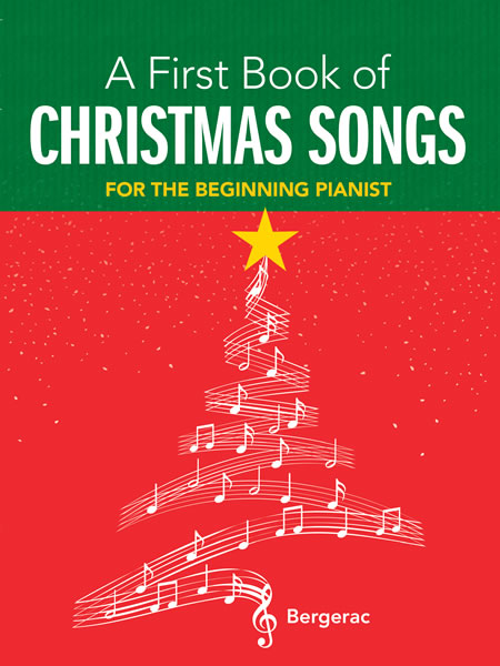 A First Book of Christmas Songs: 20 Favorite Songs in Easy Piano Arrangements (eBook)