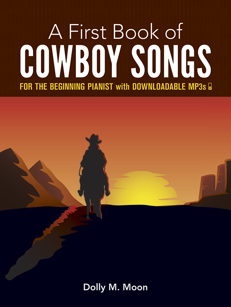 A First Book of Cowboy Songs: with Downloadable MP3s