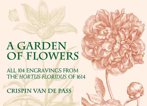 A Garden of Flowers: All 104 Engravings from the Hortus Floridus of 1614 (eBook)