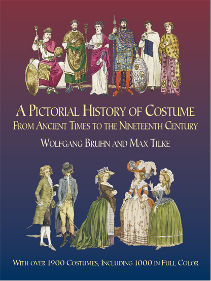 A Pictorial History of Costume From Ancient Times to the Nineteenth Century: With Over 1900 Illustrated Costumes, Including 1000 in Full Color (eBook)