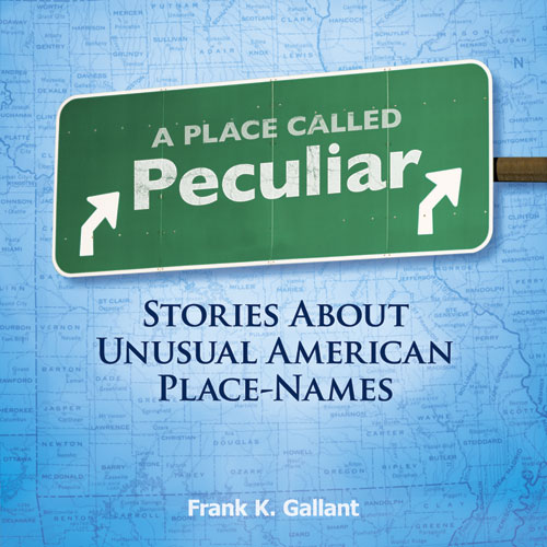 A Place Called Peculiar: Stories About Unusual American Place-Names (eBook)