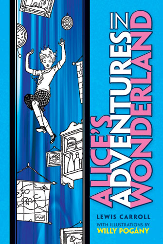 Alice's Adventures in Wonderland: With Illustrations by Willy Pogány (eBook)