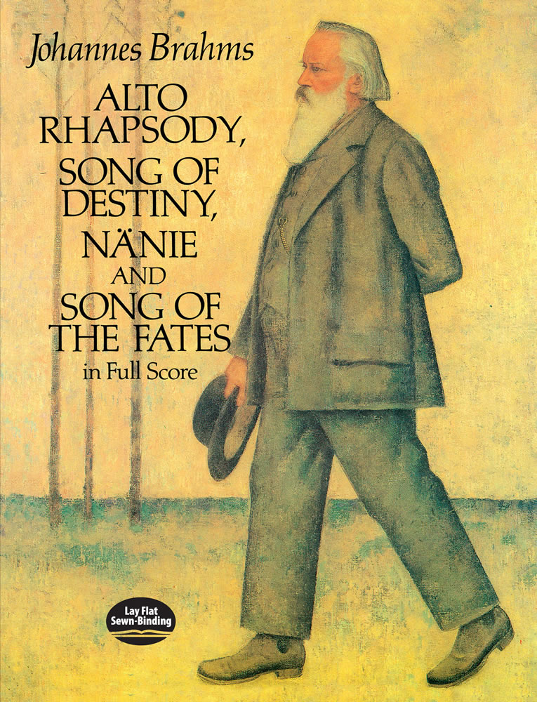 Alto Rhapsody, Song of Destiny, Nänie and Song of the Fates in Full Score