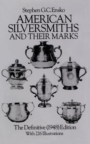 American Silversmiths and Their Marks: The Definitive (1948) Edition (eBook)
