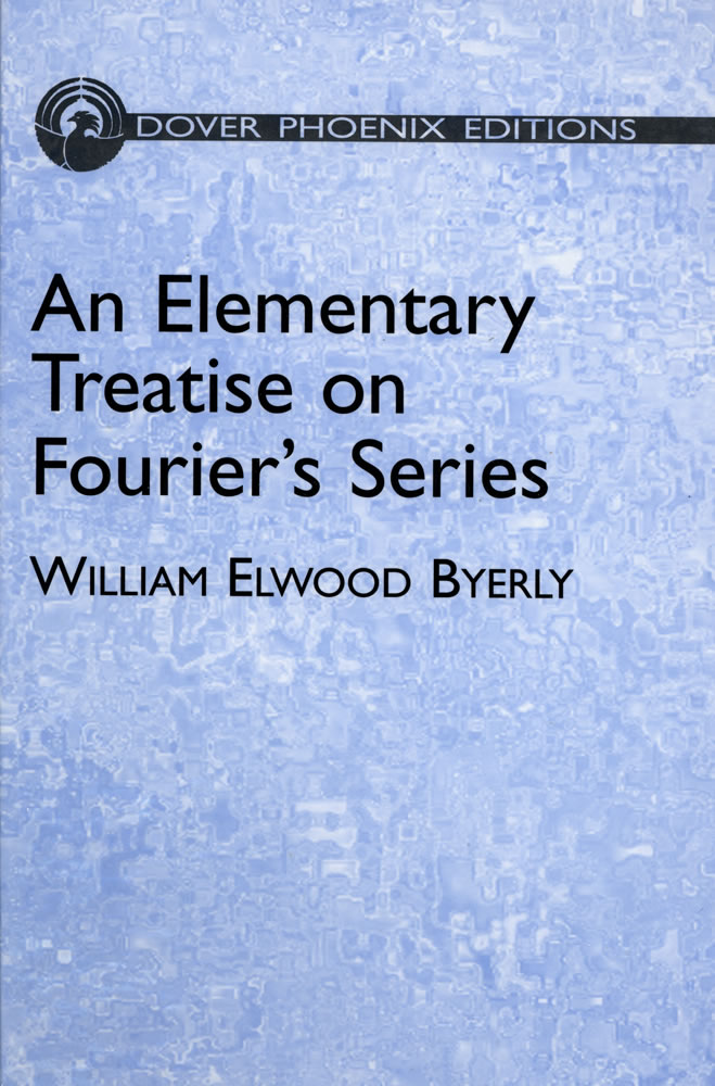 An Elementary Treatise on Fourier's Series: and Spherical, Cylindrical, and Ellipsoidal Harmonics, with Applications to Problems in Mathematical (eBook)
