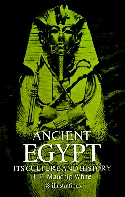 Ancient Egypt: Its Culture and History (eBook)