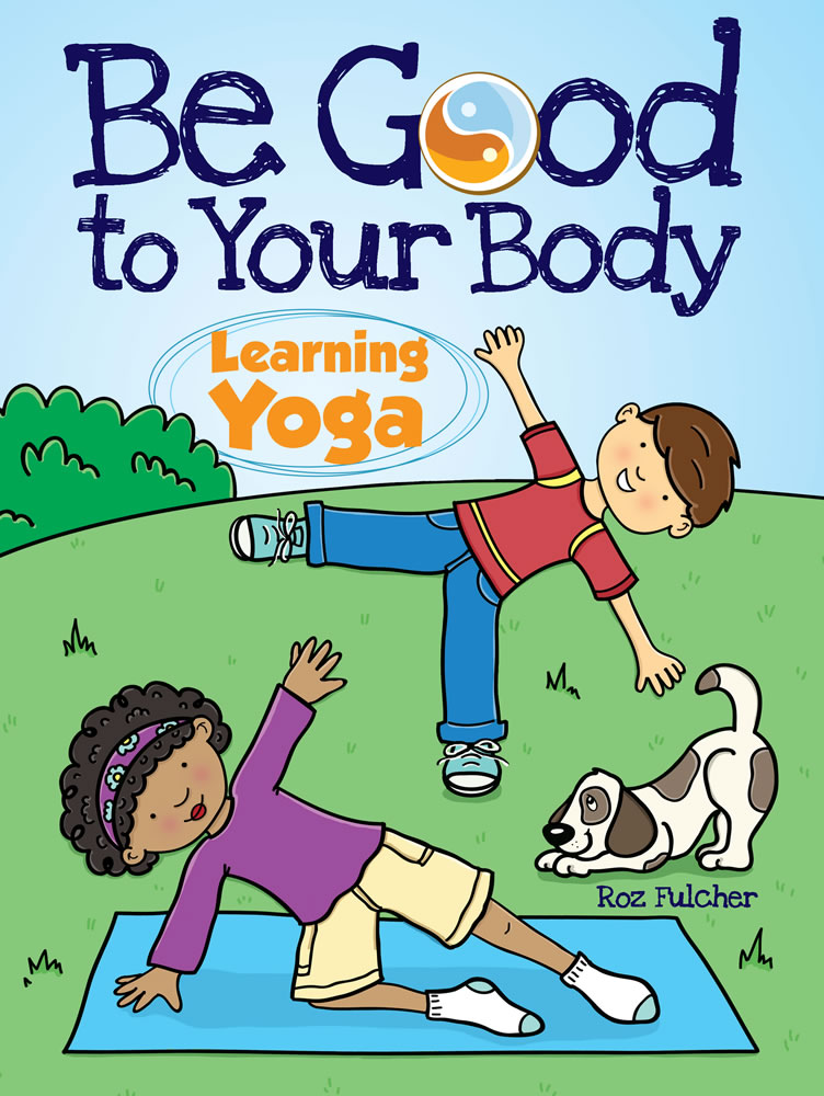 Be Good to Your Body--Learning Yoga Coloring Book