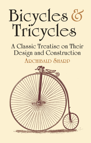 Bicycles & Tricycles: A Classic Treatise on Their Design and Construction (eBook)