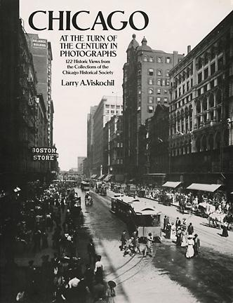 Chicago at the Turn of the Century in Photographs: 122 Historic Views from the Collections of the Chicago Historical Society (eBook)