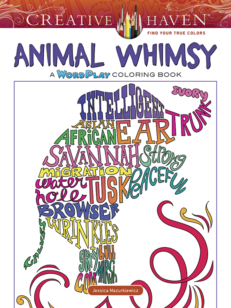 Creative Haven Animal Whimsy: A WordPlay Coloring Book