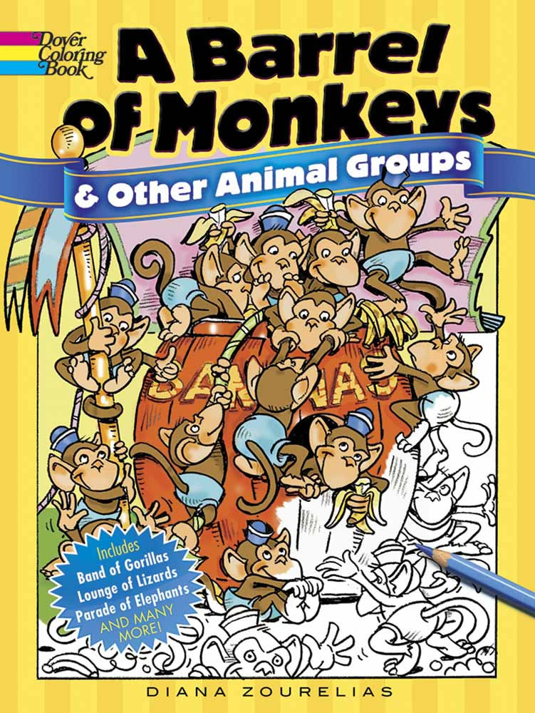 A Barrel of Monkeys and Other Animal Groups Coloring Book