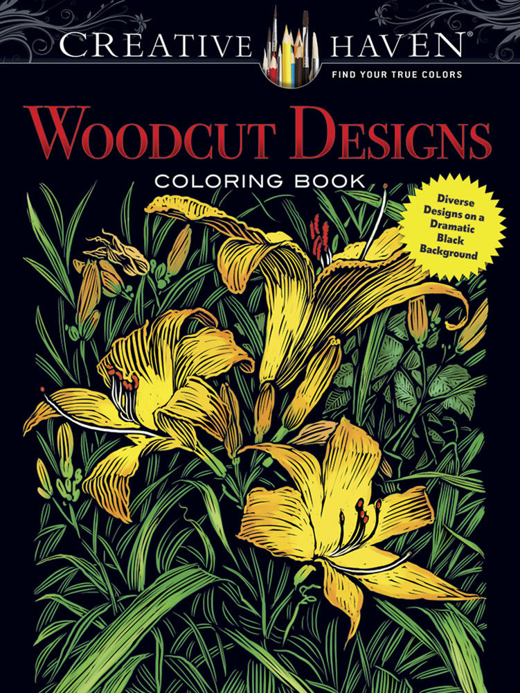 Creative Haven Woodcut Designs Coloring Book: Diverse Designs on a Dramatic Black Background