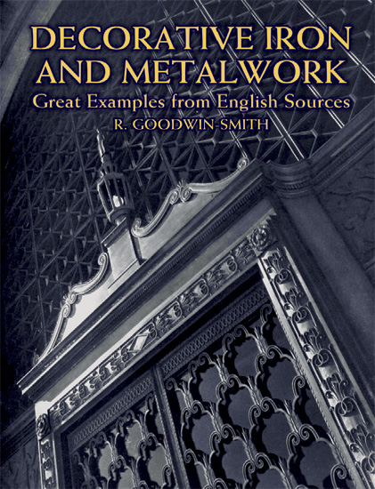 Decorative Iron and Metalwork: Great Examples from English Sources (eBook)