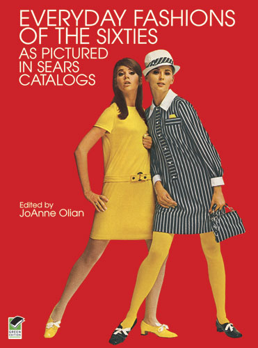 Everyday Fashions of the Sixties As Pictured in Sears Catalogs (eBook)