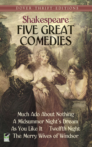Five Great Comedies: Much Ado About Nothing, Twelfth Night, A Midsummer Night's Dream, As You Like It and The Merry Wives (eBook)
