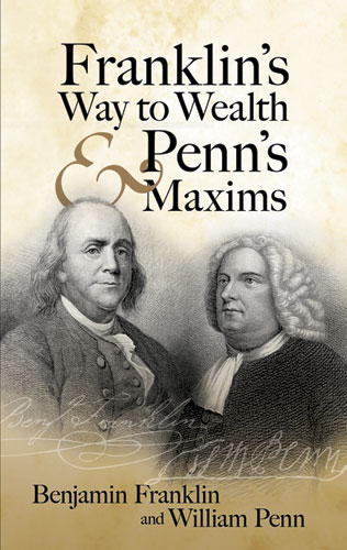 Franklin's Way to Wealth and Penn's Maxims (eBook)