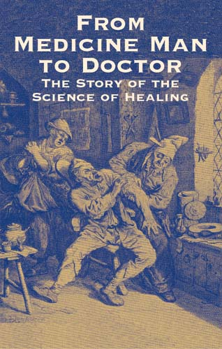 From Medicine Man to Doctor: The Story of the Science of Healing (eBook)