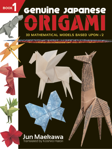 Genuine Japanese Origami, Book 1: 33 Mathematical Models Based Upon (the square root of) 2