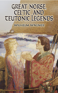 Great Norse, Celtic and Teutonic Legends (eBook)