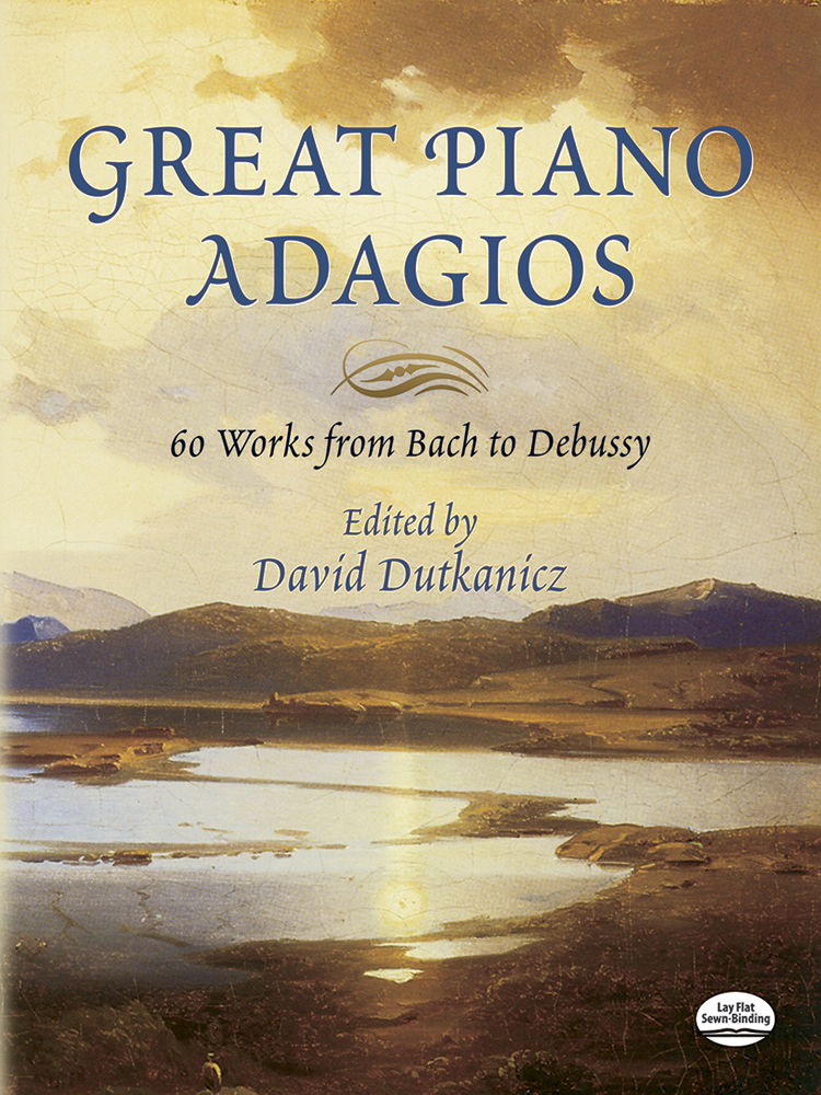 Great Piano Adagios: 60 Works from Bach to Debussy