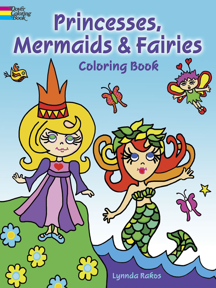 Princesses, Mermaids and Fairies Coloring Book