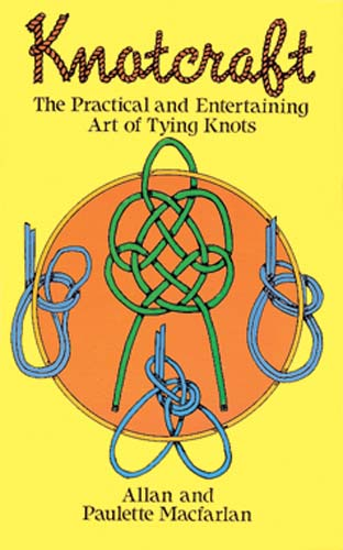 Knotcraft: The Practical and Entertaining Art of Tying Knots (eBook)