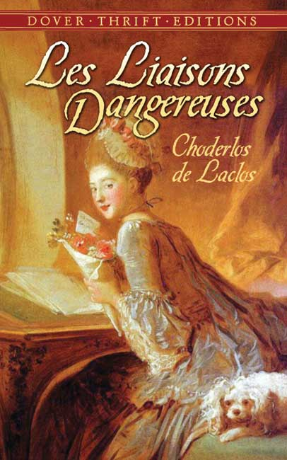 Les Liaisons Dangereuses: or Letters Collected in a Private Society and Published for the Instruction of Others (eBook)