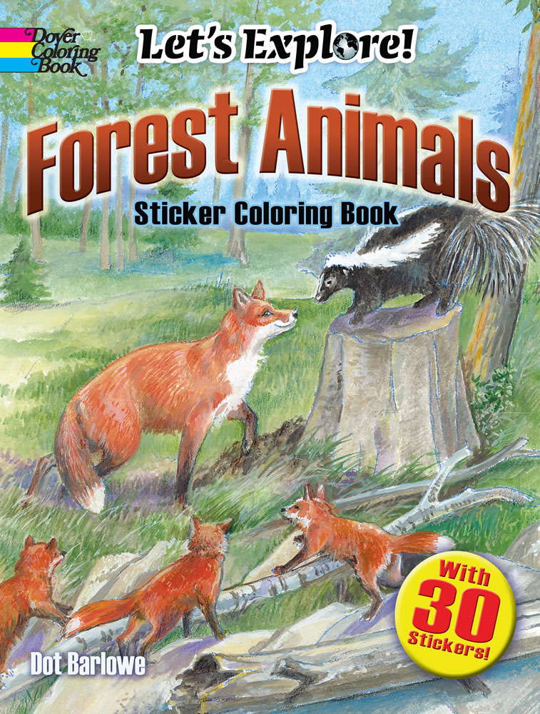 Let's Explore! Forest Animals: Sticker Coloring Book