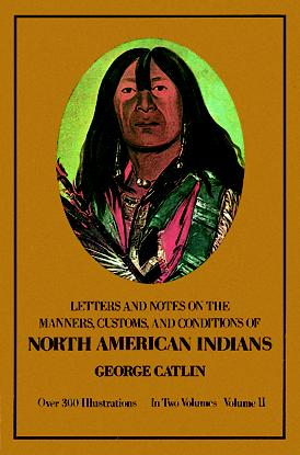 Manners, Customs, and Conditions of the North American Indians, Volume II (eBook)