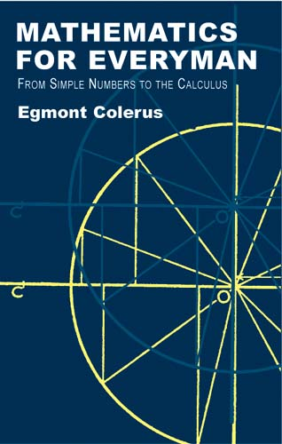 Mathematics for Everyman: From Simple Numbers to the Calculus (eBook)